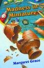 Madness in Miniature (Miniature, Bk 7)