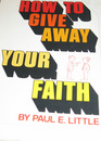 How to Give Away Your Faith
