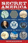 Secret America The Hidden Symbols Codes and Mysteries of the United States