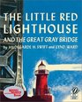 The Little Red Lighthouse and the Great Gray Bridge (Restored Edition)