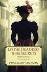 Let the Dead Keep Their Secrets (A Gilded Age Mystery)