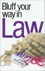 The Bluffer's Guide to Law Bluff Your Way in Law