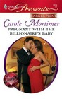 Pregnant with the Billionaire's Baby (Harlequin Presents, No 2839) (Larger Print)