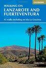 Walking on Lanzarote and Fuerteventura 45 Walks Including on Isla La Grciosa