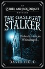 The Gaslight Stalker: Nobody is safe in Whitechapel. (Esther & Jack Enright Mystery)
