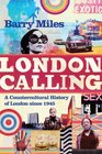 London Calling A Countercultural History of London Since 1945