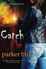 Catch Me (Demon Underground, Bk 6)