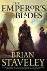 The Emperor's Blades (Chronicle of the Unhewn Throne, Bk 1)