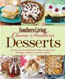 Southern Living Classic Southern Desserts All Time Favorite Recipes for Cakes Cookies Pies Pudding Cobblers Ice Cream  More