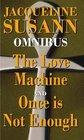 Jacqueline Susann Omnibus  The Love Machine    Once Is Not Enough