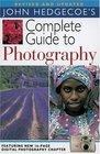 John Hedgecoe's Complete Guide to Photography Revised and Updated