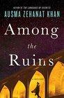 Among the Ruins (Rachel Getty and Esa Khattak, Bk 3)