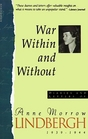 War Within and Without Diaries and Letters of Anne Morrow Lindbergh 1939-1944
