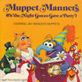 Muppet Manners Or the Night Gonzo Gave a Party