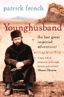Younghusband The Last Great Imperial Adventurer