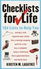 Checklists for Life : 104 Lists to Help You Get Organized, Save Time, and Unclutter Your Life