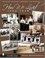 How We Lived: Everyday Furniture, Fashions and Settings, 1880-1940 (Schiffer Book)
