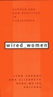 Wired Women: Gender and New Realities in Cyberspace