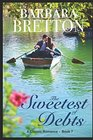 The Sweetest of Debts A Classic Romance - Book 7