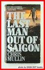 LAST MAN OUT/SAIGON