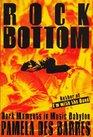 Rock Bottom: Dark Moments in Music Babylon