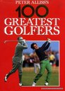 Peter Alliss' 100 Greatest Golfers