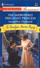 The Improperly Pregnant Princess (Carradignes: American Royalty, Bk 1) (Harlequin American Romance #913)