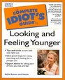 Complete Idiot's Guide to Looking and Feeling Younger