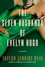 The Seven Husbands of Evelyn Hugo A Novel