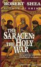The Saracen The Holy War
