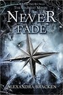 Never Fade (Darkest Minds, Bk 2)