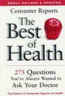 The Best of Health--275 Questions You've Always Wanted to Ask Your Doctor