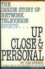 Up Close and Personal: Inside Story of Network Television Sports