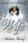 Wife (Triple Crown Publications Presents)