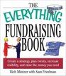 The Everything Fundraising Book Create a Strategy Plan Events Increase Visibility and Raise the Money You Need