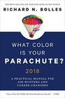 What Color Is Your Parachute 2018 A Practical Manual for JobHunters and CareerChangers