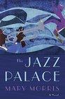 The Jazz Palace A Novel