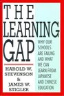 The Learning Gap Why Our Schools Are Failing and What We Can Learn from Japanese and Chinese Education