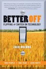 Better Off : Flipping the Switch on Technology