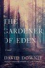 The Gardener of Eden A Novel