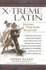X-Treme Latin Unleash Your Inner Gladiator