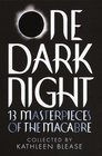 One Dark Night: 13 Masterpieces of the Macabre