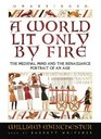 A World Lit Only By Fire The Medieval Mind and the Renaissace Portrait of an Age