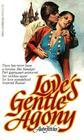 Love's Gentle Agony