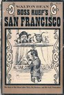 Boss Ruef's San Francisco the Story of the Union