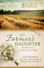 The Farmer's Daughter Romance Collection 5 Historical Romances Homegrown in the American Heartland