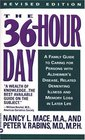The 36-Hour Day: A Family Guide to Caring for Persons with Alzheimer Disease, Related Dementing Illnesses, and Memory Loss Later in Life