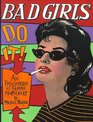 Bad Girls Do It!: An Encyclopedia of Female Murderers