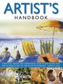 The Artist's Handbook A Practical Manual and Inspirational Guide in One Volume with Over 30 Projects and 475 Step-By-Step Photographs Ange