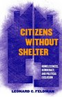 Citizens Without Shelter Homelessness Democracy and Political Exclusion